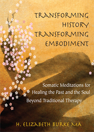 Transforming History-Transforming Embodiment cover, somatic. cellular and past life healing
